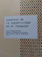 aspectos de la subjetividad en el lenguaje-david serrano dolader-margarita porroche ballesteros-9788499113470