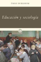 educacion y sociologia-emile durkheim-9788499422770