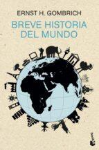 breve historia del mundo-ernst h. gombrich-9788499423470