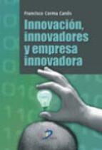 innovacion, innovadores y empresa innovadora francisco corma canos 9788499690070