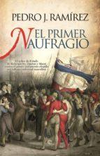el primer naufragio (ebook)-pedro j. ramirez-9788499704470