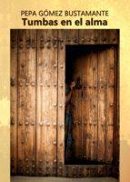 tumbas en el alma (ebook)-pepa gomez bustamante-9788499837970