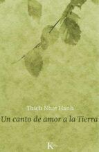 un canto de amor a la tierra thich nhat hanh 9788499883670