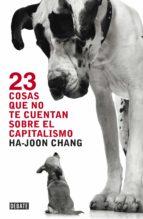 23 cosas que no te cuentan sobre el capitalismo (ebook)-ha-joon chang-9788499921570