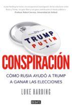 conspiracion: como rusia ayudo a trum a ganar las elecciones luke harding 9788499928470