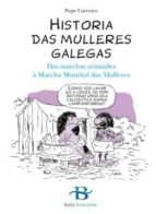 El libro de Historia das mulleres galegas: das marchas nomades a marcha mundial das mulleres autor PEPE CARREIRO DOC!