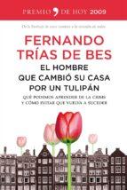 el hombre que cambio su casa por un tulipan-fernando trias de bes-9788499982670