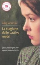 El libro de La stagione delle cattive madri autor MEG WOLITZER EPUB!