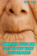 unwashed young man(18) gets old lady horny at supermarket (ebook)-9788826447070