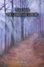 PER CAMMINARE CON ME