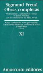 obras completas (vol.xi):cinco conferencias sobre psicoanalisis; recuerdo infantil de leonardo da vinci y otras obras (1910) sigmund freud 9789505185870