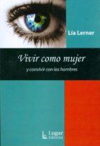 vivir como mujer y convivir con los hombres.-lia lerner-9789508923370