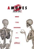 amores - amor y otras curiosidades para mentes atípicas (ebook)-julia diez-cdlap00007170