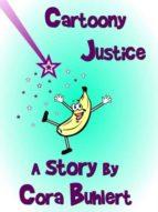 cartoony justice (ebook)-cora buhlert-cdlxi00339270