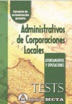 ADMINISTRATIVOS DE CORPORACIONES LOCALES. AYUNTAMIENTOS Y DIPUTAC IONES: TESTS
