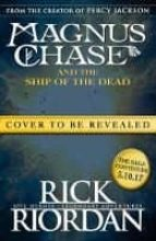 magnus chase and the ship of the dead (book 3) rick riordan 9780141342580