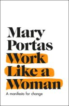 work like a woman: a manifesto for change mary portas 9780593079980