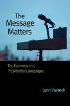 the message matters (ebook) lynn vavreck 9781400830480