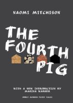 the fourth pig (ebook) naomi mitchison 9781400851980