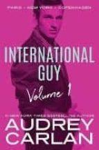 international guy 1: paris, new york, copenhagen-audrey carlan-9781503903180