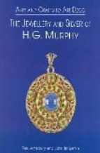the jewellery and silver of h. g. murphy paul atterbury 9781851494880