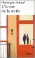 El libro de L heure de la sortie autor CHRISTOPHE DUFOSSE TXT!