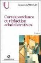 correspondance et redaction administratives (7ª ed.)-jacques gandouin-9782200267780