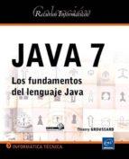 java 7: los fundamentos del lenguaje java-thierry groussard-9782746073180