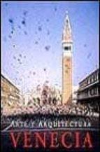 Venecia: arte y arquitectura Descarga gratuita de libros electrónicos digitales
