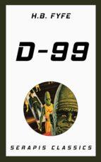 d-99 (serapis classics) (ebook)-h. b. fyfe-9783962558680