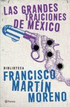 las grandes traiciones de méxico (ebook)-francisco martin moreno-9786070715280