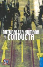 naturaleza humana y conducta: introduccion a la psicologia social (2ª ed.)-john dewey-9786071622280