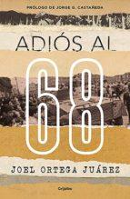adiós al 68 (ebook)-joel ortega juarez-9786073172080