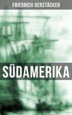 südamerika (ebook)-friedrich gerstäcker-9788027217380