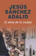 el alma de la ciudad-jesus sanchez adalid-9788408093480