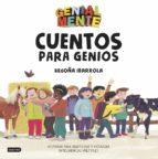 genial mente: cuentos para genios-begoña ibarrola-9788408183280