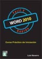 word 2010 facil y rapido: curso practico de iniciacion-luis navarro-9788415033080