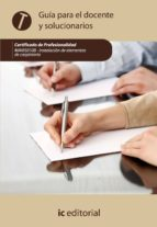 (i.b.d.)instalacion de elementos de carpinteria mam277_2. guia para el docente y solucionarios (certificado de profesionalidad 9788415648680