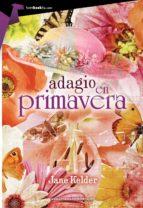 adagio en primavera (ebook)-j. kelder-9788415747680