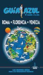 roma, florencia y venecia 2013 (guia azul)-9788415847380