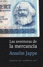 las aventuras de la mercancía anselm jappe 9788415862680