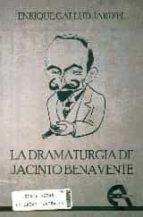 El libro de La dramaturgia de jacinto benavente autor ENRIQUE GALLUD JARDIEL EPUB!