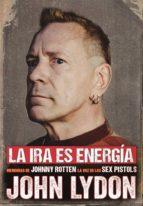 la ira es energia: memorias sin censura-john lydon-9788415996880