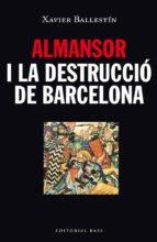 almansor i la destrucció de barcelona-xavier ballestin navarro-9788416166480