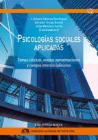 psicologias sociales aplicadas: temas clasicos, nuevas aproximaciones y campos interdisciplinarios-9788416647880