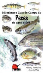 peces de agua dulce: mi primera guia de campo victor hernandez 9788416702480