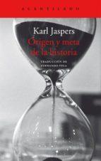 origen y meta de la historia karl jaspers 9788416748280