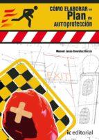 (i.b.d.) cómo elaborar un plan de autoprotección manuel jesús gonzalez garcia 9788416758180