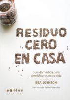 residuo cero en casa: guia domestica para simplificar nuestra vida bea johnson 9788416828180