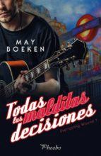todas las malditas decisiones (everlasting wound i) may boeken 9788416970780